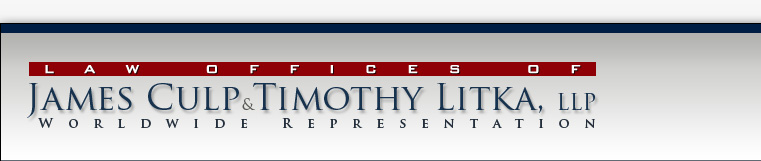 Law Offices of James Culp & Timothy Litka, LLP | Worldwide Representation | Call now for a FREE Consultation - Available 24/7 (888) 246-1515